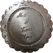 """Vintage """"Mom I Love You"""" Engraved Scalloped Sterling Silver Disk Pin/Pendant"""