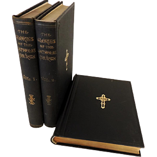 The Glories of The Catholic Church 3 Volumes 1894-95 Illustrations