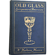 Old Glass European and American 1935  N. Moore  265 PHOTOGRAPHS Free shipping
