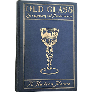 Old Glass European and American 1935  N. Moore  265 photographs