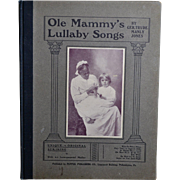 1901 Ole Mammy's Lullaby Songs by Gertrude Manly Jones, 1st Ed. Black Nanny Sings to White Child, Music