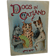 c 1900 Louis Wain, Dogs in Catland, Raphael Tuck  Book, Father Tucks Pictureland Series, 12 Color Plates