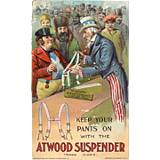 "1901 Patriotic Uncle Sam Says ""Keep Your Pants on with the Atwood Suspender"", Victorian Trade Card"