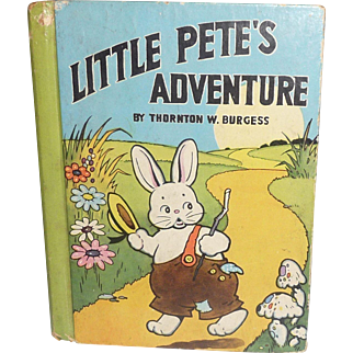 EASTER Thornton Burgess / LITTLE PETE'S ADVENTURE 1941 Autographed by Author