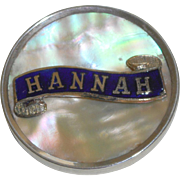 "Mother Of Pearl Name Pin ""Hannah"" c1915"