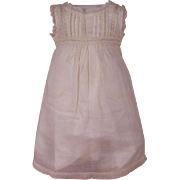 Wonderful Muslin Antique French Factory Made Bebe Under-Dress, JUMEAU, BRU, STEINER other French Doll Circa 1890s