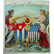 Tobacco embossed GOOD FRIENDS near mint cigar label early 1900's