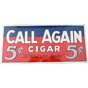 Call Again 5 Cent Cigar original mint tobacco paper sign circa 1920's