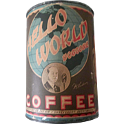 Vintage advertising Hello World Doggone Coffee Tin early circa 1930-40's