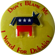 "Mike Dukakis Don't Blame Me 1988 president campaign 3"" mint pin"