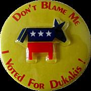 "Mike Dukakis Don't Blame Me 1988 president campaign 3"" mint pin"