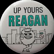 "Ronald Reagan Up Yours Reagan New York City 3 1/2"" pin-1980's"