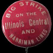 Illinois Central Railroad and Harriman Lines shopmen's strike of 1911 scarce pin