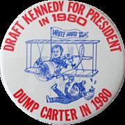 """Draft Kennedy For President Dump Carter 3 1/2"""" pin 1980"""