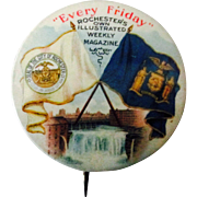 "Every Friday Rochester's Own Illustrated Weekly Newspaper 2"" pin early 1900's"