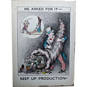 "Uncle Sam WWII ""He Asked For It Keep Up Production"" original art Charles John"