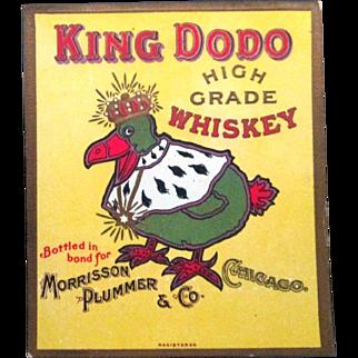 Whiskey King DoDo high grade whiskey near mint bottle label circa 1910