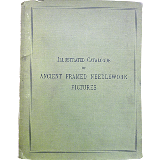 Illustrated Catalogue Ancient Framed Needlework Pictures