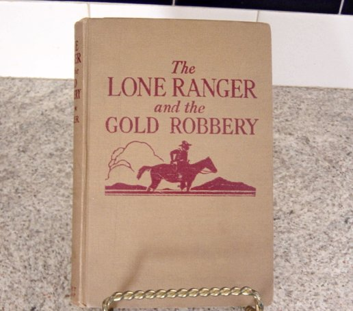 Vintage 1939 The Lone Ranger Gold Robbers Book