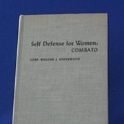 "First Edition ""Self Defense For Women"" By Corp. William J. Underwood"
