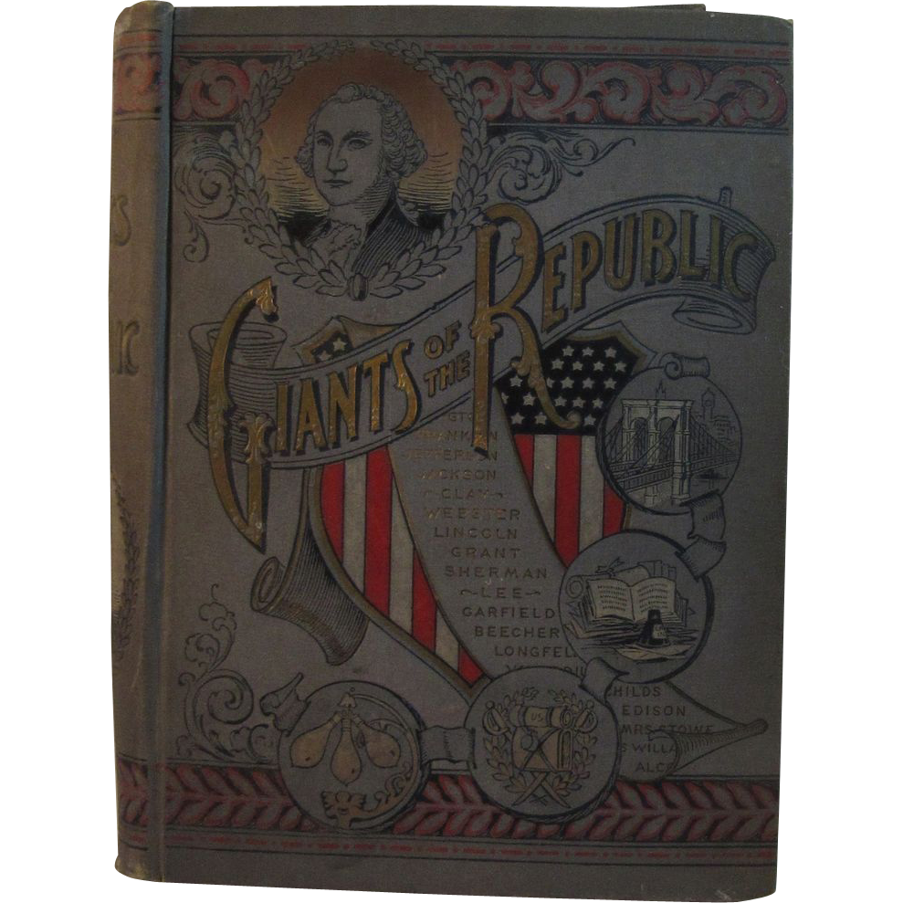 1895 Giants of the Republic Book - Illustrated Patriotic Famous Men and Women