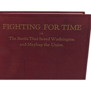 1932 - Author Signed Fighting for Time or the Battle that Saved Washington and Mayhap the Union - Civil War Book