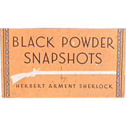 Black Powder Snapshots Book by Herbert Sherlock, 1946