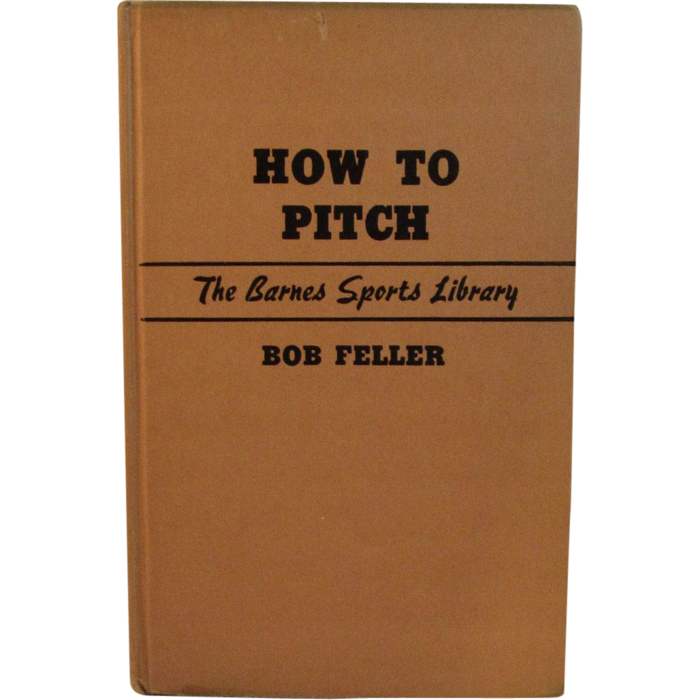 How to Pitch Baseball Book by Bob Feller - 1948