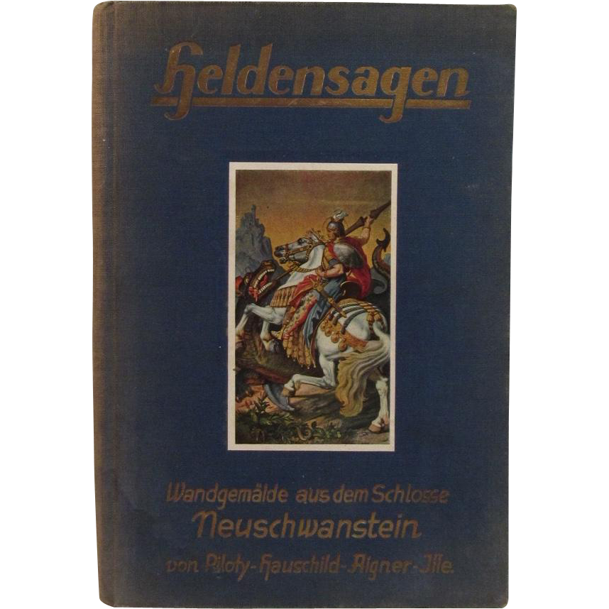 Illustrated German Book Heldensagen Legends from Neuschwanstein c1930
