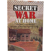Secret War At Home The Pine Grove Furnace Prisoner of War Interrogation Camp Book by John Paul Bland Author Signed