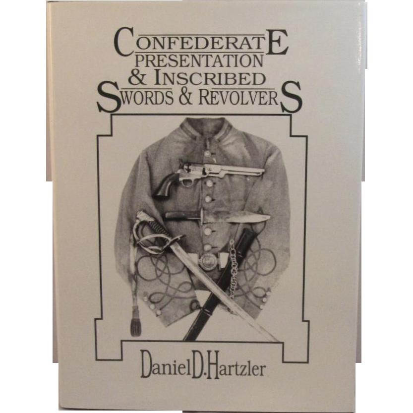 Confederate Presentation And Inscribed Swords And Revolvers - Civil War Book by Daniel D. Hartzler