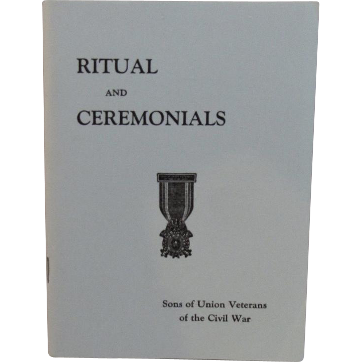 Rituals and Ceremonials Sons of Union Veterans of The Civil War Book