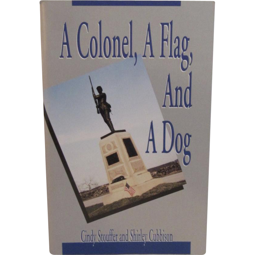 A Colonel, A Flag And A Dog - Civil War Book 11th Pennsylvania Infantry Regiment by Stouffer and Cubbison