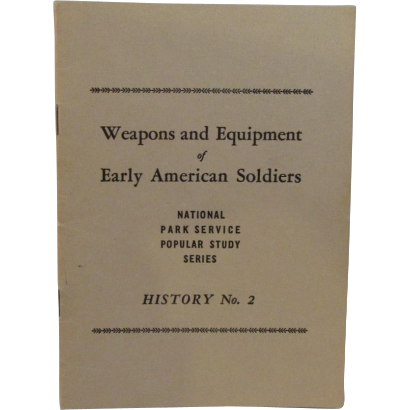 Weapon and Equipment of Early American Soldiers 1947