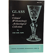 Glass in Colonial Williamsburg's Archaeological Collections by Ivor Noel Hume 1969