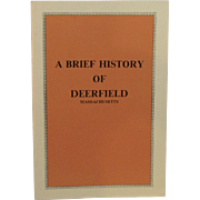 Brief History of Deerfield Massachusetts by Samuel Chamberlain 1972