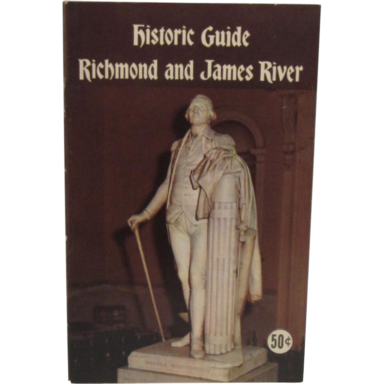 Historic Guide Richmond and James River by Caroline Rivers Harrison 1961