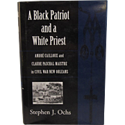 A Black Patriot and a White Priest Civil War New Orleans Book by Stephen J. Ochs