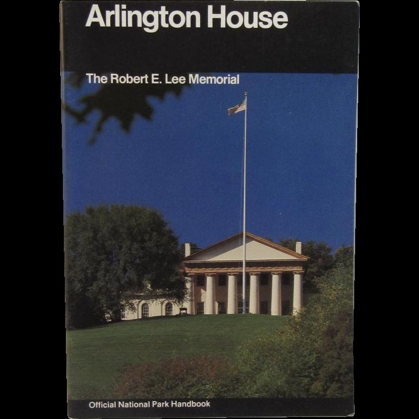 Arlington House The Robert E Lee Memorial Guide Book 1985