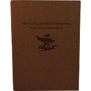New England Grouse Shooting Book by William H. Foster 1970