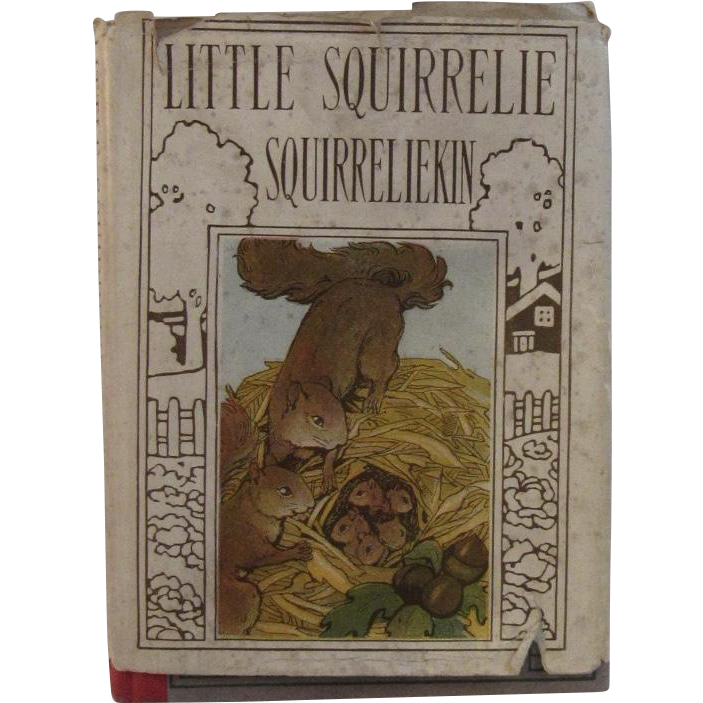 1921 Little Squirrelie Squirreliekin From Altemus' Little Bunnie Bunniekin Series Illustrated Children's Book by Margaret Campbell Hoopes