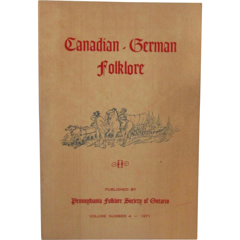 Canadian German Folklore Vol 4 1971 Pioneers of Waterloo 1799 to 1889
