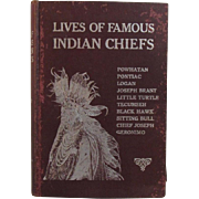 1906 Lives of Famous Indian Chiefs by Norman B. Wood