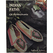 Indian Paths of Pennsylvania by Paul Wallace