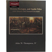 Horses, Hostages and Apple Cider, JEB Stuart's 1862 Pennsylvania Raid Civil War Book by John Thompson, IV