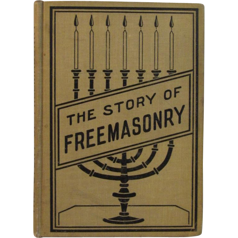 1904 The Story of Freemasonry by W G Sibley
