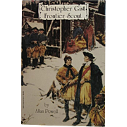 Christopher Gist Frontier Scout Book by Allan Powell