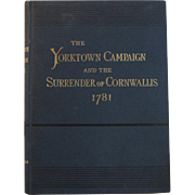 1881 The Yorktown Campaign and the Surrender of Cornwallis 1781 Book by Henry P. Johnston