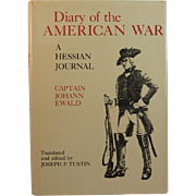 Diary of the American War A Hessian Journal by Johann Ewald; Joseph P. Tustin, editor