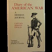 Diary of the American War A Hessian Journal by Johann Ewald; Joseph P. Tustin, editor